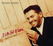 Thomas Anders - A Little Bit Of Lovin'