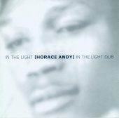 Horace Andy - In The Light - In The Light Dub