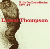 Linval Thompson - Ride On Dreadlocks 1975-77