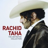 Rachid Taha - The Definitive Collection