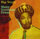 Big Youth - Natty Universal Dread 1973-1979