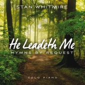 Stan Whitmire - He Leadeth Me: Hymns By Request