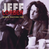 Jeff Lorber - Worth Waiting For