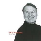 Putte Wickman - On A Friday