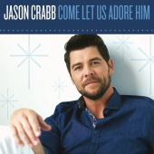 Jason Crabb - Let Us Adore