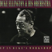 Duke Ellington & His Orchestra - Up In Duke's Workshop