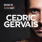 Cedric Gervais - Missing You (feat. Rooty)