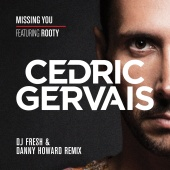 Cedric Gervais - Missing You (feat. Rooty) [DJ Fresh & Danny Howard Remix]