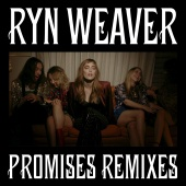 Ryn Weaver - Promises (Remixes)