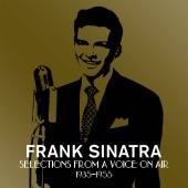 Frank Sinatra - Selections From A Voice On Air (1935-1955)