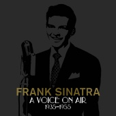 Frank Sinatra - A Voice On Air (1935-1955)