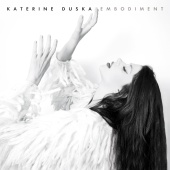 Katerine Duska - Embodiment