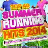 Adrenaline DJ's - Top 40 Summer Running Hits Playlist 2014 - 40 Essential Fitness & Workout Hits - Perfect for Jogging, Running, Gym and Weight Loss