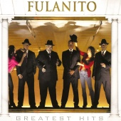 Fulanito - Greatest Hits
