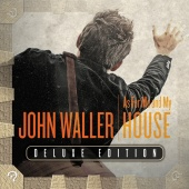 John Waller - As for Me and My House (Deluxe Edition)