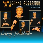 Jeanne Robertson - Looking For Humor