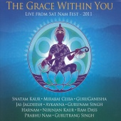Snatam Kaur & Mirabai Ceiba & GuruGanesha Singh & Friends - The Grace Within You