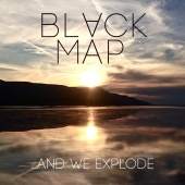 Black Map - ...And We Explode