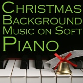 Christmas Piano Maestro - Christmas Background Music On Soft Piano: 70 Songs