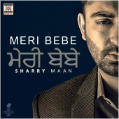 Sharry Maan - Meri Bebe