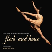 Adam Crystal - Flesh And Bone (Ballet Music From The Starz Original Series)