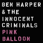 Ben Harper & The Innocent Criminals - Pink Balloon