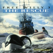 Cliff Eidelman - Free Willy 3: The Rescue (Original Motion Picture Soundtrack)
