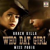 Roach Killa & Miss Pooja - Who Dat Girl