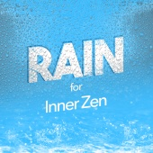 The Relaxing Sounds of Water - Rain for Inner Zen