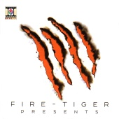 Fire-Tiger - Fire-Tiger Presents