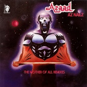 Azaad - Azaad Az Nailz (The Mother of All Remixes)