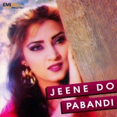 Kamal Ahmed & M.Ashraf - Jeene Do / Pabandi