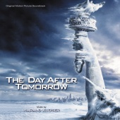 Harald Kloser - The Day After Tomorrow (Original Motion Picture Soundtrack)