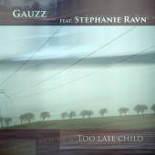 Gauzz - Too Late Child
