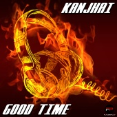 Kanjhai - Good Time