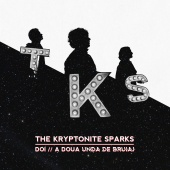 The Kryptonite Sparks - Doi // A Doua Unda De Bruiaj