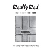 Really Red - Teaching You the Fear: The Complete Collection 1978-1985