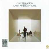 Duke Ellington & His Orchestra - Latin American Suite