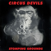 Circus Devils - Stomping Grounds