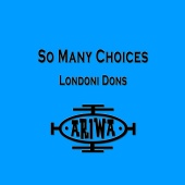 Londoni Dons - So Many Choices