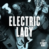 11th Street Kids - Electric Lady