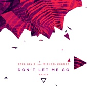 Greg Gelis - Don't Let Me Go (feat. Michael Zhonga)