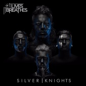 It Lives, It Breathes - Silver Knights