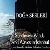 Doğa Sesleri - Southwest Winds and Waves in Istanbul
