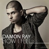 Damon Ray - How I Feel