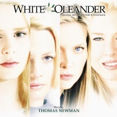 Thomas Newman - White Oleander (Original Motion Picture Soundtrack)