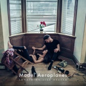Model Aeroplanes - Something Like Heaven