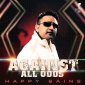Happy Bains - Against All Odds