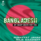 Raja Kaasheff & Rubayyat Jahan - Bangladesh (My Heart Beats for You)