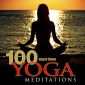 Yoga Meditation Tribe - 100 Must-Have Yoga Meditations: Relaxation Music with Sounds of Nature